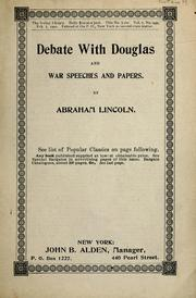 Cover of: Debate with Douglas and war time speeches and papers