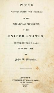 Cover of: Poems written during the progress of the abolition question in the United States: between the years 1830-1838
