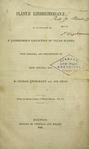 Cover of: Plantae Lindheimerianae: an enumeration of F. Lindheimer's collection of Texan plants, with remarks and descriptions of new species, etc.