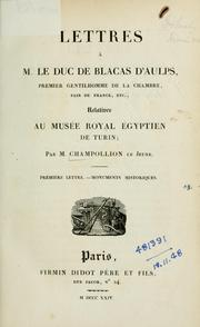 Cover of: Lettres à M. le Duc de Blacas d'Aulps ... relatives au Musée Royal Egyptien de Turin