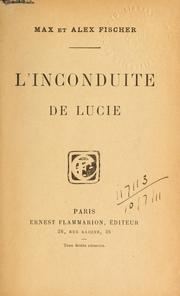 Cover of: L' inconduite de Lucie [par] Max et Alex Fischer.