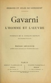 Cover of: Gavarni : l'homme et l'oeuvre