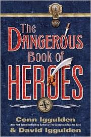 Cover of: The Dangerous Book of Heroes