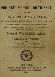Cover of: A primary school dictionary of the English language, explanatory, pronouncing, and synonymous: with an appendix containing various useful tables