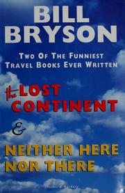 Cover of: The lost continent: travels in small town America ; and, Neither here nor there : travels in Europe / c Bill Bryson.