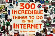 Cover of: 300 incredible things to do on the Internet