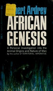 Cover of: African genesis: a personal investigation into the animal origins and nature of man.