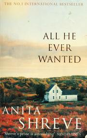 Cover of: All He Ever Wanted: a novel