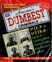 Cover of: America's dumbest criminals: based on true stories from law enforcement officials across the country