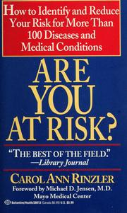 Cover of: Are you at risk?: how to identify and reduce your risk for more than 100 diseases and medical conditions