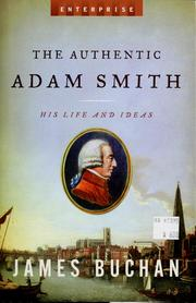 Cover of: The authentic Adam Smith: his life and ideas