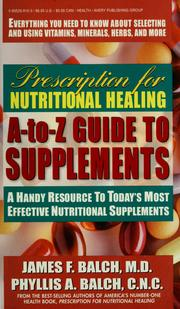 Cover of: A-Z guide to supplements: prescription for nutritional healing