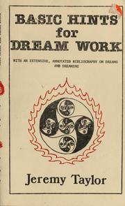Cover of: Basic hints for dream work: with an extensive, annotated bibliography on dreams & dreaming