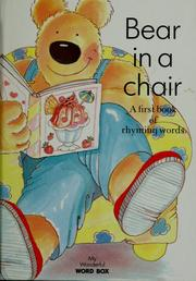 Cover of: Bear in a chair: a first book of rhyming words