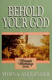 Cover of: Behold your God: [a woman's workshop on the attributes of God]