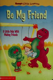 Cover of: Be my friend: a little help with making friends