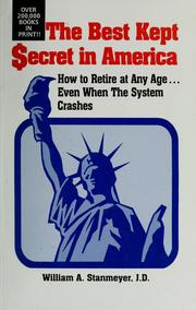 Cover of: The best kept secret in America: how to retire at any age-- even when the system crashes