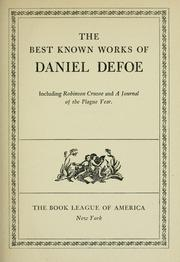 Cover of: The best known works of Daniel Defoe: Including Robinson Crusoe and A Journal of the Plague Year.