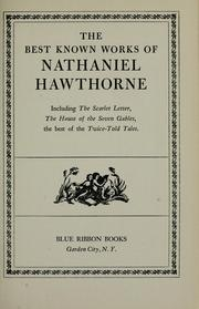 Cover of: The best known works of Nathaniel Hawthorne: including The scarlet letter, The house of the seven gables, the best of the Twice-told tales.