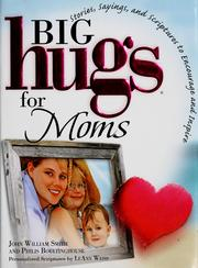 Cover of: Big hugs for moms: stories, sayings, and scriptures to encourage and inspire