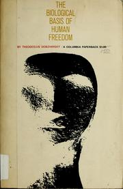 Cover of: The biological basis of human freedom.