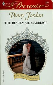 Cover of: The Blackmail Marriage: By Royal Command (Harlequin Presents # 2373)