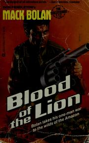 Cover of: Blood of the lion: Bolan Takes the One-Man War to the Wilds of the Amazon (Mack Bolan, The Executioner No 112)