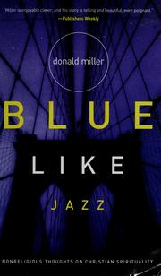 Cover of: Blue Like Jazz: Non-Religious Thoughts on Christian Spirituality