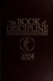 Cover of: The book of discipline of the United Methodist Church, 2004.