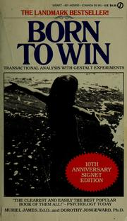 Cover of: Born to win: transactional analysis with gestalt experiments