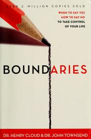 Cover of: Boundaries: when to say yes, how to say no to take control of your life