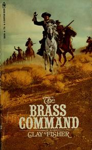 Cover of: The brass command: an account of a career officer's last chance, and of the base-metal rewards of the late 1870's