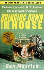 Cover of: Bringing down the house: the inside story of six MIT students who took Vegas for millions