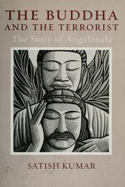 Cover of: The Buddha and the terrorist: the story of Angulimala