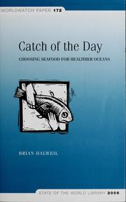 Cover of: Catch of the day: choosing seafood for healthier oceans