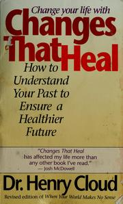Cover of: Changes that heal: how to understand your past to ensure a healthier future