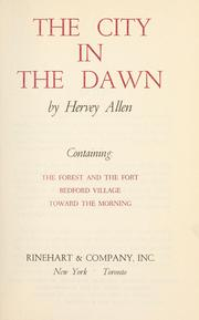 Cover of: The city in the dawn: forest and the fort, Beford village toward the morning.