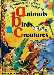 Cover of: A comic and curious collection of animals, birds and other creatures
