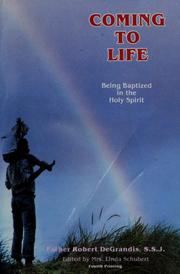 Cover of: Coming to life: being baptized in the Holy Spirit
