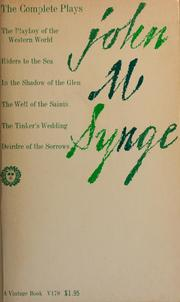 Cover of: The complete plays of John M. Synge