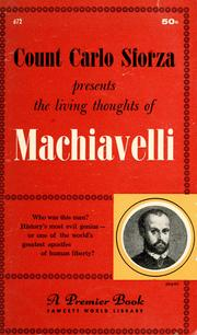 Cover of: Count Carlo Sforza presents the living thoughts of Machiavelli