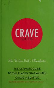 Cover of: Crave Seattle: an urban girl's manifesto