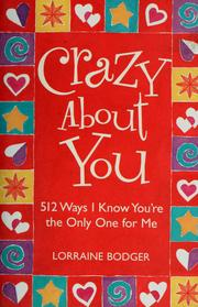 Cover of: Crazy about you: 512 ways I know you're the only one for me