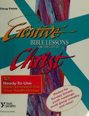 Cover of: Creative Bible lessons on the life of Christ
