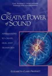 Cover of: The creative power of sound: affirmations to create, heal and transform
