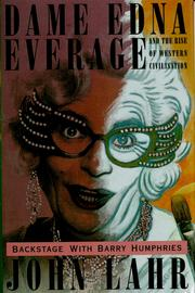 Cover of: Dame Edna Everage and the rise of Western civilisation: backstage with Barry Humphries
