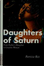Cover of: Daughters of Saturn: from father's daughter to creative woman