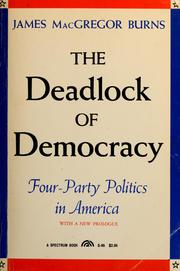 Cover of: The deadlock of democracy: four-party politics in America; with a new perspective for the 70s