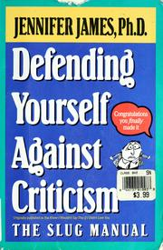 Cover of: Defending yourself against criticism: the slug manual