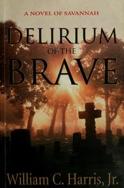 Cover of: Delirium of the brave: a novel of Savannah